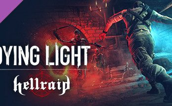 Dying Light Hellraid PC Game Free Download