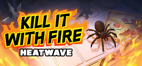 Kill It With Fire HEATWAVE PC Game Free Download