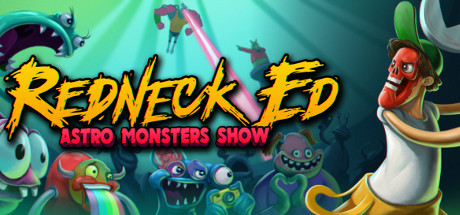 Redneck Ed Astro Monsters Show PC Game Free Download