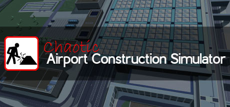 Chaotic Airport Construction Simulator PC Game Free Download