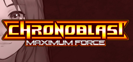 Chronoblast Maximum Force PC Game Free Download