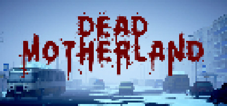 Dead Motherland Zombie Co op PC Game Free Download