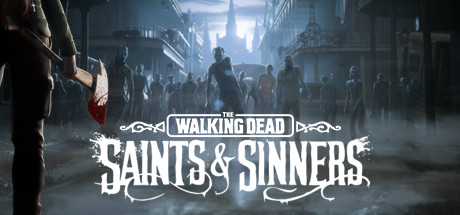 The Walking Dead Saints Sinners PC Game Free Download