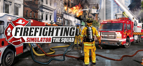 Firefighting Simulator The Squad PC Game Free Download