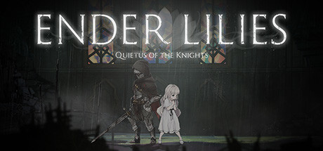 ENDER LILIES Quietus of the Knights PC Game Free Download
