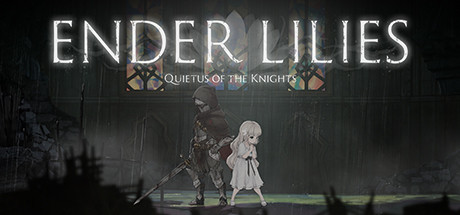 ENDER LILIES: Quietus Of The Knights Free Download (v0.6.0)