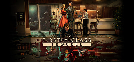 First Class Trouble PC Game Free Download