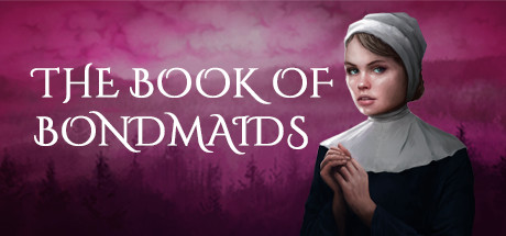 The Book Of Bondmaids PC Game Free Download