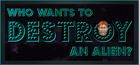 Who Wants To Destroy An Alien PC Game Free Download