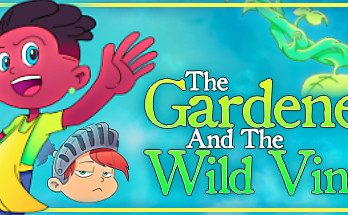 The Gardener And The Wild Vines PC Game Free Download